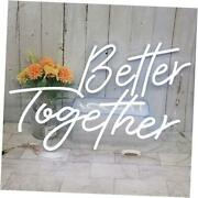Better Together Neon Lights Signs For Wall Decor, 1b Better Together White