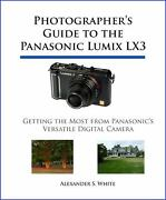 Photographerand039s Guide To The Panasonic Lumix Lx3 Getting The Most From...
