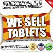 We Sell Tablets Advertising Vinyl Banner Sign No Cheap Flag