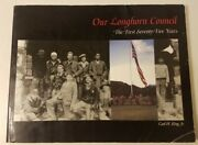 Signed Our Longhorn Council The First Seventy-five Years By Carl H King Jr 1996