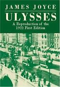 Ulysses A Reproduction Of The 1922 First Edition By James Joyce