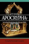 The Apocrypha Including Books From The Ethiopic Bible By Joseph B. Lumpkin …