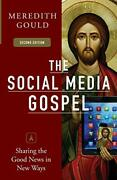 The Social Media Gospel Sharing The Good News In New Ways By Gould, Meredith…