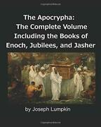 The Apocrypha The Complete Volume Including The Books Of Enoch, Jubilees, An…
