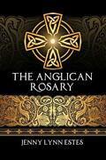 The Anglican Rosary Going Deeper With God-prayers And Meditations With The P…