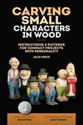 Carving Small Characters In Wood Instructions And Patterns For Compact Project…
