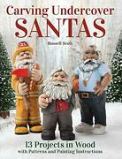 Carving Undercover Santas 13 Projects In Wood With Patterns And Painting Ins…
