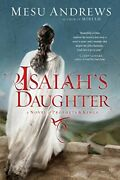 Isaiah's Daughter A Novel Of Prophets And Kings By Andrews, Mesu Paperback