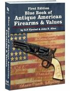 Blue Book Of Antique American Firearms And Values By S.p. Fjestad Paperback