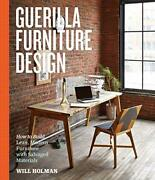 Guerilla Furniture Design How To Build Lean, Modern Furniture With Salvaged…