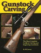 Gunstock Carving The Most Complete Guide To Carving And Engraving Gunstocks…