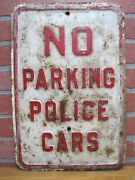 No Parking Police Cars Original Old Embossed Steel Advertising Sign Patina