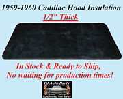 Rem 1959-1960 Cadillac Hood Insulation Pad 1/2 Thick - In Stock