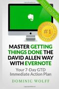 Master Getting Things Done The David Allen Way With Evernote Your 7-day Gtd...