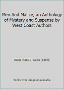 Men And Malice An Anthology Of Mystery And Suspense By West Coast Authors