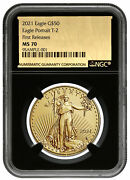 2021 1 Oz Gold American Eagle Type 2 50 Ngc Ms70 Fr Bc Gold Foil
