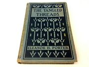 1919 The Tangled Threads Eleanor H Porter Christian Herald Hardcover Book Used