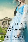 Forgotten And Remembered - The Duke's Late Wife 1 Love's Second Chance Series