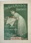 Antique 1909 Sheet Music I've Got A Pain In My Sawdust Herman Avery Wade