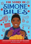The Story Of Simone Biles A Biography Book For New Readers The Story Of A Bio