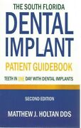 South Florida Dental Implant Patient Guidebook By Matthew J. Holtan Paperback