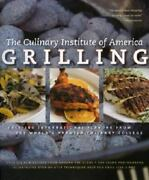 Grilling By Culinary Institute Of America Cia Staff