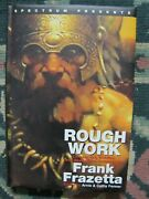 Frank Frazetta--rough Works Colored Remarqued And Signed By Frazetta With Coa
