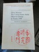 Dixie Mission The U. S. Army Observer Group In Yenan 1944 Signed David Barrett