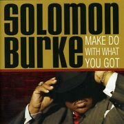 Free Us Ship. On Any 3+ Cds New Cd Solomon Burke Make Do With What You Got
