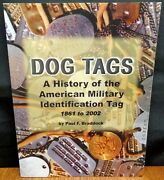 Dog Tags A History Of The American Military Identification Tag 1861-2002