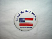 Proud To Be American National Treasure Employees Union Pin/button 2 1/8