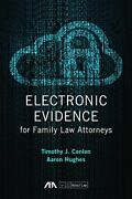 Electronic Evidence For Family Law Attorneys By Conlon, Timothy J. hughes, Aa…