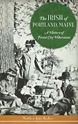 The Irish Of Portland, Maine A History Of Forest City Hibernians By Barker,…