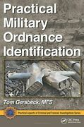 Practical Military Ordnance Identification Practical Aspects Of Criminal And…