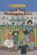 Look Out Washington D. C. By Patricia Reilly Giff