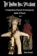The Voodoo Doll Spellbook A Compendium Of Ancient And Contemporary Spells...