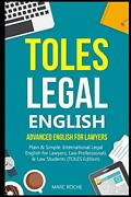 Toles Legal English Advanced English For Lawyers, Plain And Simple. Internatio…