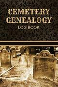 Cemetery Genealogy Log Book Cemetery Research And Grave Marker Log By Gravey…