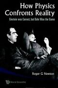 How Physics Confronts Reality Einstein Was Correct, But Bohr Won The Game, , Ne