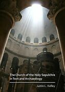 The Church Of The Holy Sepulchre In Text And Archaeology By Kelley Justin|ke…