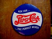 Ask For Pepsi Cola The Perfect Mixer Vintage Round Advertising Sign