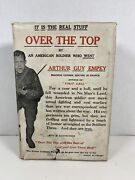 Wwi 1917 Over The Top By Arthur Guy Empey With Dust Jacket And Original Bookmark