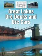 Great Lakes Ore Docks And Ore Cars By Patrick Dorin