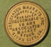 Associated Markets Inc. Good For 1 Cent In Trade Token Sioux City Iowa