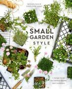 Small Garden Style A Design Guide For Outdoor Rooms And Containers By...