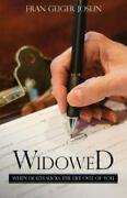 Widowed N/a When Death Sucks The Life Out Of You By Fran Geiger Joslin
