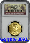 2009 Margaret Taylor 10 Ngc Ms 70 First Spouse Gold Coin Graded Perfect