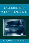Case Studies In School Leadership By William Grant Hambright English Paperback
