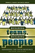Building Teams, Building People Expanding The Fifth Resource By Thomas R. Harve