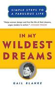 In My Wildest Dreams Simple Steps To A Fabulous Life By Gail Blanke English P